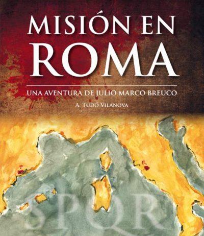 MISIÓN EN ROMA. UNA AVENTURA DE JULIO MARCO BREUCO