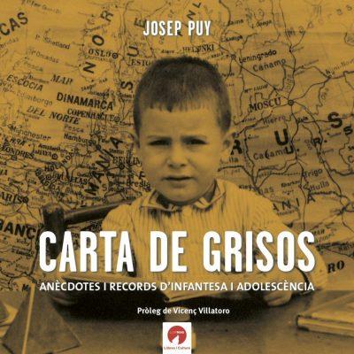CARTA DE GRISOS. VIVÈNCIES I RECORDS D'INFANTESA I ADOLESCÈNCIA