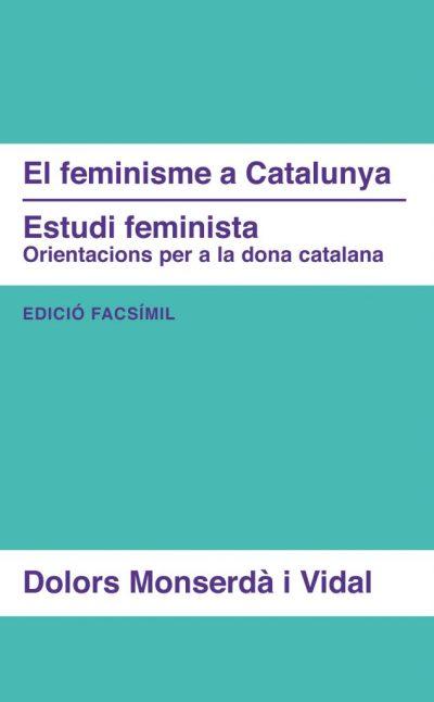 EL FEMINISME A CATALUNYA / ESTUDI FEMINISTA. ORIENTACIONS PER A LA DONA CATALANA